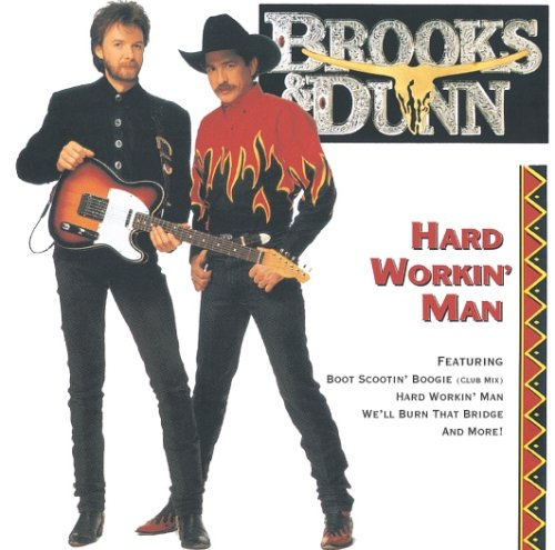 Brooks %26amp; Dunn - Hard Working Man