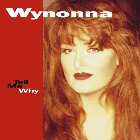 Wynonna - Tell Me Why