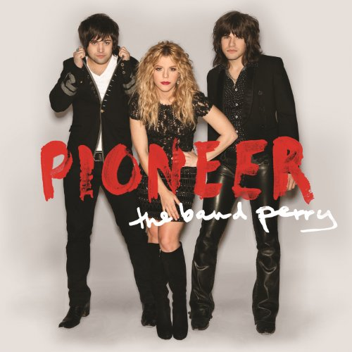 Band Perry - Don't Let Me Be Lonely