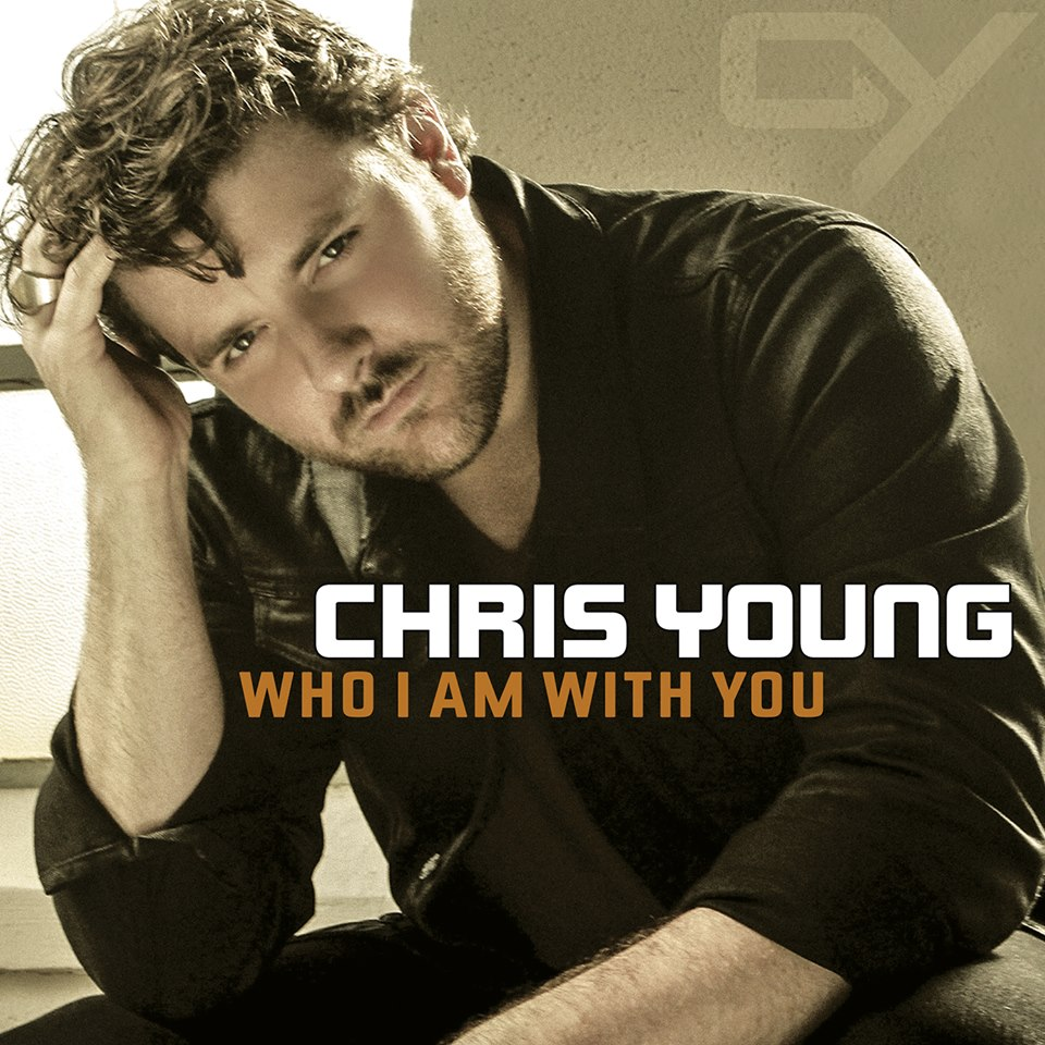Chris Young - Who I Am With You