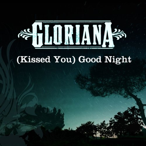 Gloriana - Kiss You Goodnight