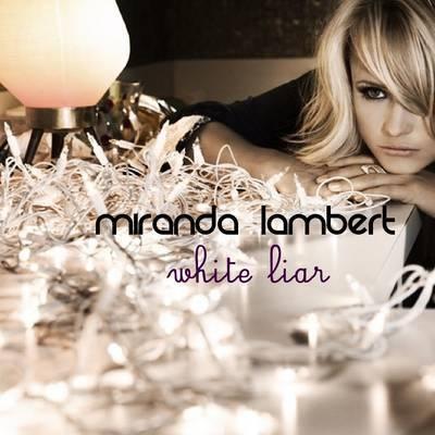 Miranda Lambert - White Liar