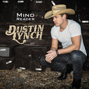 Dustin Lynch - MINDREADER