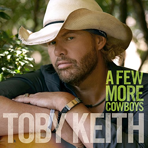 Toby Keith - Few More Cowboys