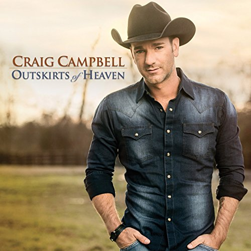 Craig Campbell - Outskirts of Heaven