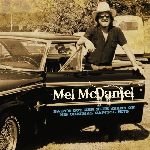Mel McDaniel - Baby's Got Her Blue Jeans On