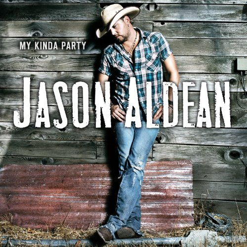 Jason Aldean - MY KINDA PARTY