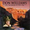 Don Williams - Til the Rivers All Run Dry