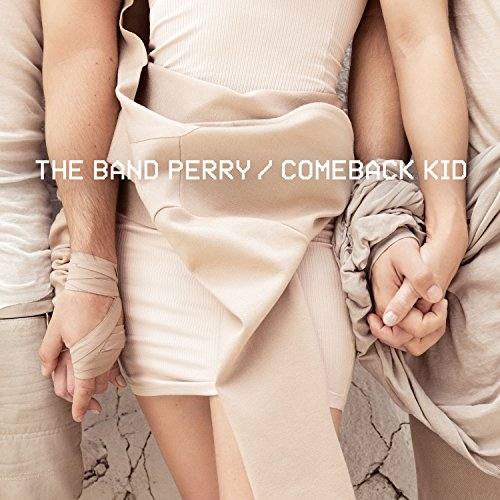 Band Perry - Comeback Kid