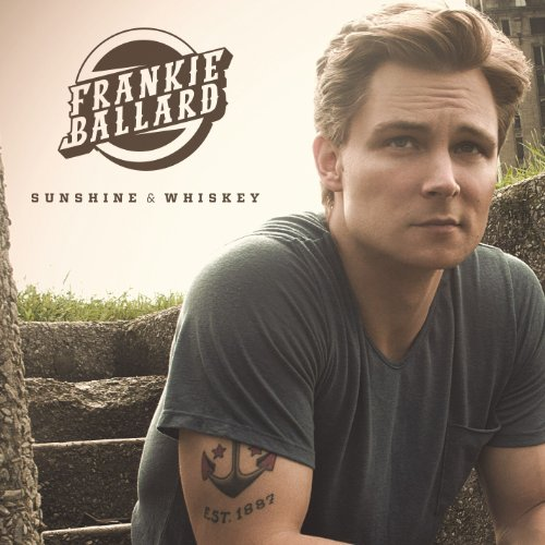 Frankie Ballard - Sunshine and Whiskey