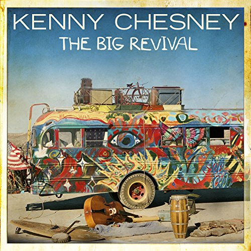 Kenny Chesney - The Big Revival