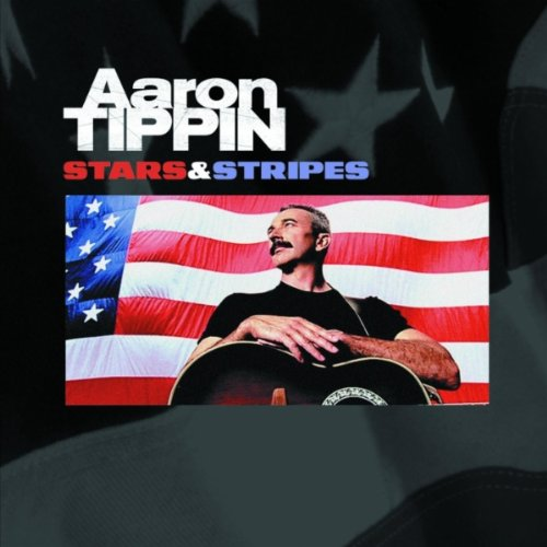 Aaron Tippin - Where the Stars And Stripes And Eagles Fly