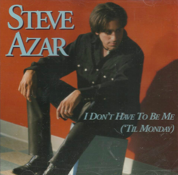 Steve Azar - I Don't Have To Be Me Til Monday