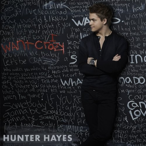 Hunter Hayes - I Want Crazy