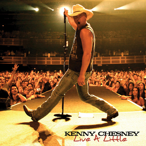 Kenny Chesney - Live A Little