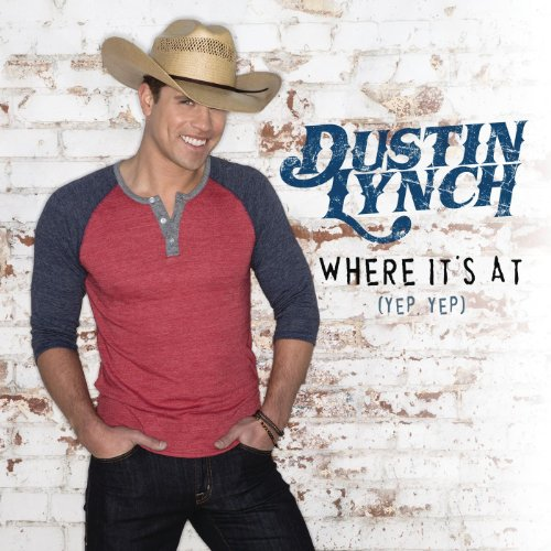 Dustin Lynch - Where Its At