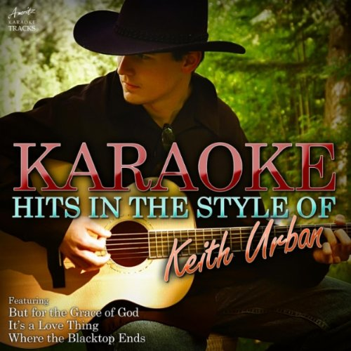 Keith Urban - But For The Grace Of God Go I