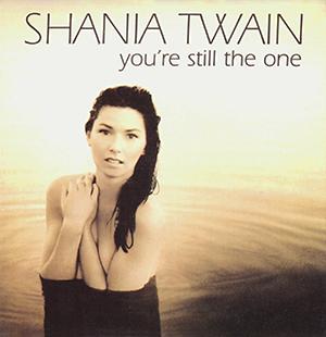 Shania Twain - YOU`RE STILL THE ONE