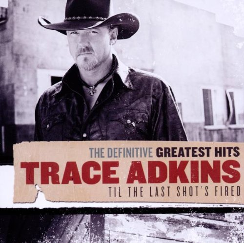 Trace Adkins - Til The Last Shot's Fired