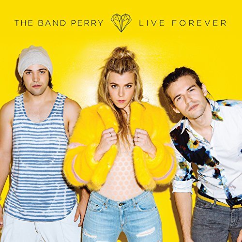 Band Perry - Live Forever